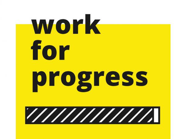 "logo for ""Work for Progress,"" 2019 Design MFA Thesis Exhibition, UT Austin"